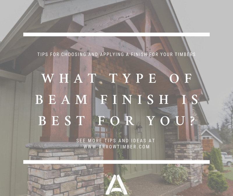 What Type of Beam Finish is Best for You?