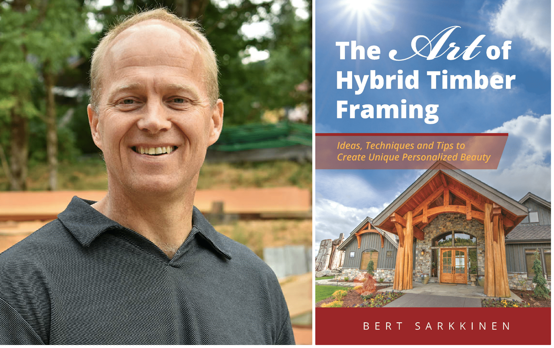 The Art of Hybrid Timber Framing - Book Written by Bert Sarkkinen